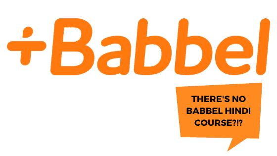 There's no Babbel Hindi course