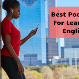 Best Podcasts For Learning English