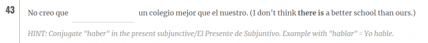 This question from the Spanish placement test comes with a hint to steer the user in the right direction.